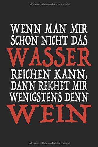Wasser Reichen Kannst Reiche Mir Denn Wein: Notizbuch - Notizheft - Notizblock - Tagebuch - Planer - Kariert - Karierter Notizblock- 6 x 9 Zoll (15.24 x 22.86 cm) - 120 Seiten