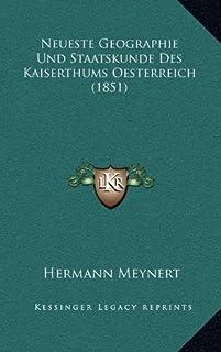 Neueste Geographie Und Staatskunde Des Kaiserthums Oesterreich (1851)