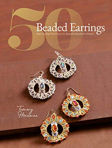 Compare Textbook Prices for 50 Beaded Earrings: Step-by-Step Techniques for Beautiful Beadwork Designs  ISBN 9781632506863 by Honaman, Tammy