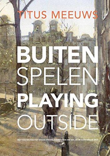 Titus Meeuws: Buiten spelen; Playing outside