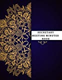 Secretary Meeting Minutes Book: Meeting Minutes Notebook | Secretary Logbook Journal |Meeting Log | Business Minute Record Book Paperback