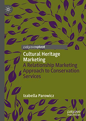 Cultural Heritage Marketing: A Relationship Marketing Approach to Conservation Services