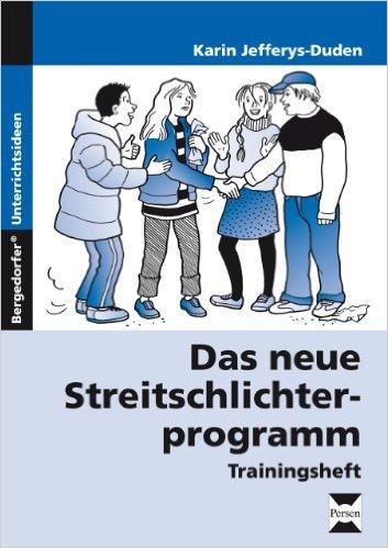 Das neue Streitschlichterprogramm - Trainingsheft: 5. bis 10. Klasse ( 23. Dezember 2014 )