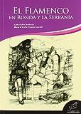 El Flamenco en Ronda y la Serranía (Takurunna)