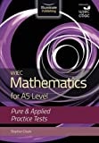WJEC Mathematics for AS Level: Pure & Applied Practice Tests