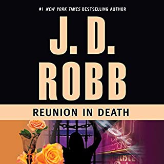 Reunion in Death     In Death, Book 14              Written by:                                                                                                                                 J. D. Robb                               Narrated by:                                                                                                                                 Susan Ericksen                      Length: 12 hrs and 58 mins     12 ratings     Overall 5.0