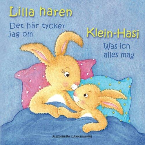 Klein Hasi - Was ich alles mag, Lilla haren - Det här tycker jag om: Bilderbuch Deutsch-Schwedisch (zweisprachig/bilingual) ab 2 Jahren (Klein Hasi - ... (zweisprachig/bilingual), Band 2)