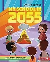 My School in 2055 (My Life in 2055)