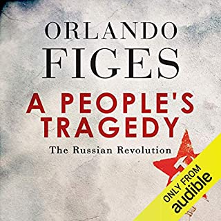 A People's Tragedy                   By:                                                                                                                                 Orlando Figes                               Narrated by:                                                                                                                                 Roger Davis                      Length: 47 hrs and 1 min     116 ratings     Overall 4.6