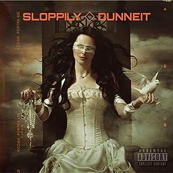 Sloppily