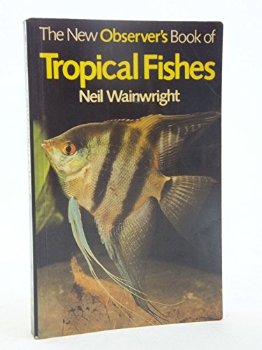 The New Observer's Book of Tropical Fishes (New Observer's Pocket S.)