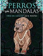 Perros con Mandalas - Libro de Colorear para Adultos: Más de 50 lindos, cariñosos y hermosos perros. Libros de colorear anti estrés con diseños relajantes. (Idea de Regalo, Tamaño Grande)