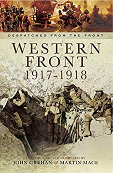 Western Front, 1917–1918 (Despatches from the Front) by [John Grehan, Martin Mace]