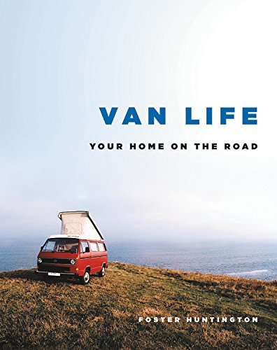 Van Life: Your Home on the Road [Idioma Inglés]