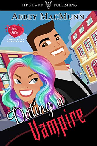 Dating a Vampire: Love Bites: A Dating Agency for Paranormals: #1 by [Abbey MacMunn]