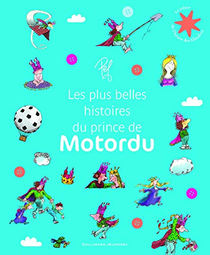 Les plus belles histoires du Prince de Motordu - Le Trésor de l'Heure des histoires - Dès 8 ans