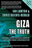 Giza: The Truth: the people, politics and history behind the world's most famous archaeological site (Prehistoric Truth Series)