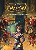 Waow, Tome 9 - La traitresse aux dragons