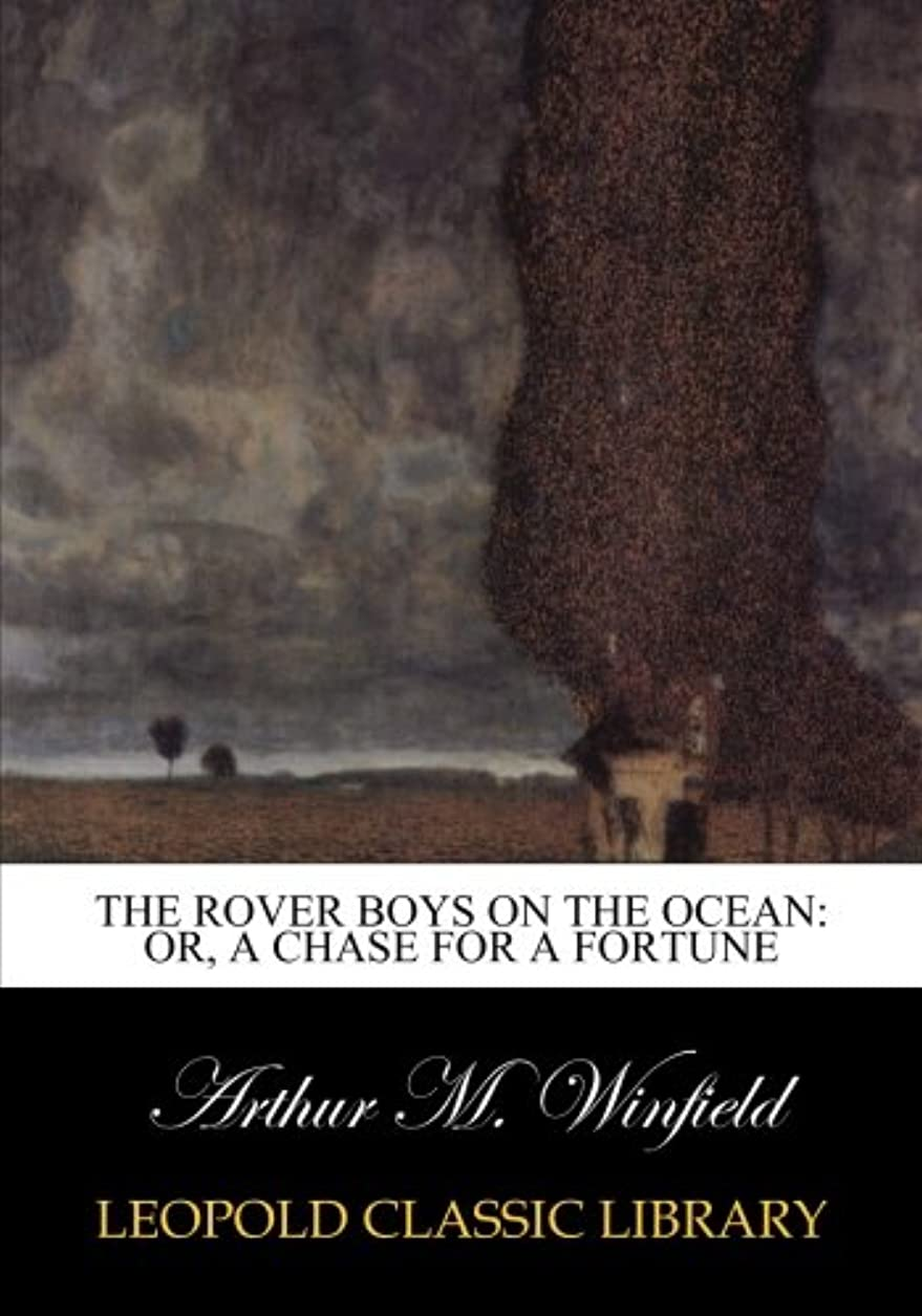 勇敢な不合格パスThe Rover boys on the ocean: or, a chase for a fortune