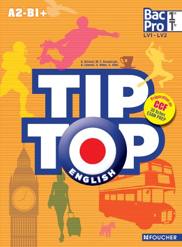 TIP-TOP ENGLISH 1re Tle Bac Pro: Tip Top LV1 LV2. A2 - B1 + (Lycées professionnels)