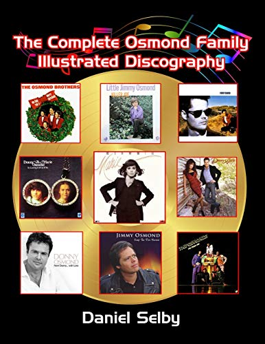 Compare Textbook Prices for The Complete Osmond Family Illustrated Discography Illustrated Edition ISBN 9781629336145 by Selby, Daniel