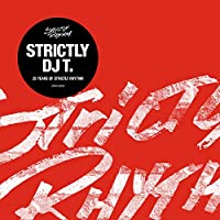 Strictly DJ T: 25 Years of Str