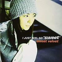I Just Feel So Sweet by Sweet Velvet (2000-02-26)
