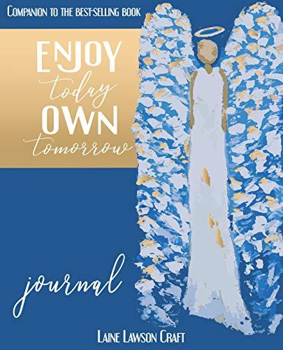 Enjoy Today Own Tomorrow Journal (Enjoy Today Own Tomorrow Series)