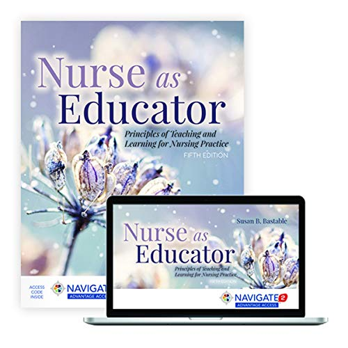 Compare Textbook Prices for Nurse as Educator: Principles of Teaching and Learning for Nursing Practice: Principles of Teaching and Learning for Nursing Practice 5 Edition ISBN 9781284230277 by Bastable, Susan B.