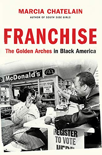 Compare Textbook Prices for Franchise: The Golden Arches in Black America 1 Edition ISBN 9781631493942 by Chatelain, Marcia