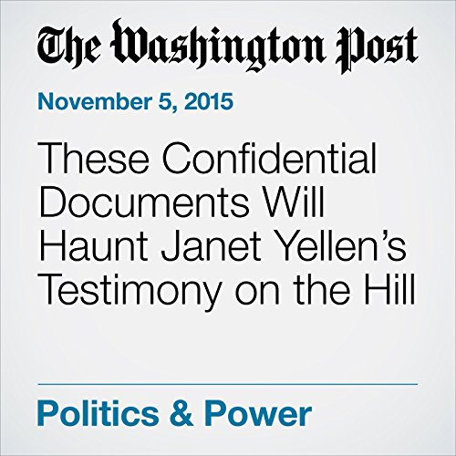 These Confidential Documents Will Haunt Janet Yellen's Testimony on the Hill cover art