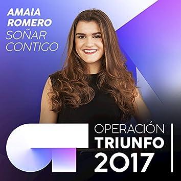 Soñar Contigo (Operación Triunfo 2017)