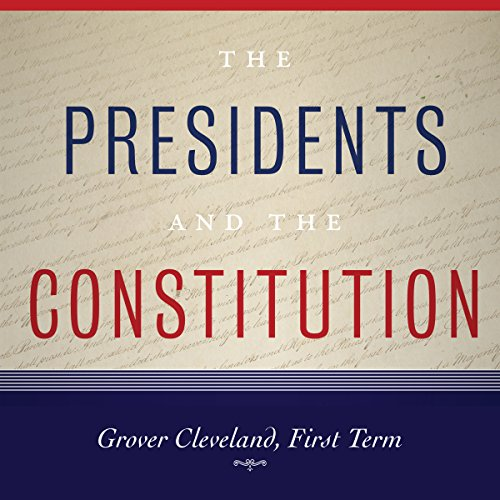 Grover Cleveland, First Term audiobook cover art