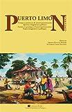 Puerto Limon (Costa Rica): Formes et pratiques d'auto/représentation, Enjeux imaginaires, culturels et politiques (Etudes)