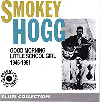 Good Morning School Girl 1945-1951 (Blues Collection Historical Recordings)