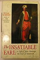 Insatiable Earl: Life of John Montagu
