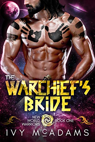 The Warchief's Bride: An Alien Warrior Romance (New World Warriors Book 1) by [Ivy McAdams]