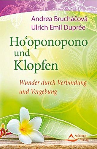Ho\'oponopono und Klopfen: Wunder durch Verbindung und Vergebung