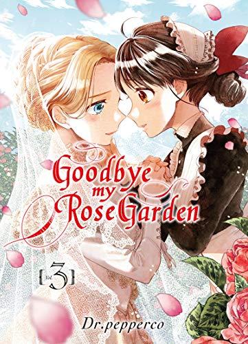 Goodbye my Rose Garden, Tome 3 : : 03