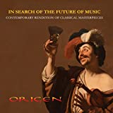 In Search of the Future of Music. Greatest Hits of New Age Classical Crossover (masterpieces by Handel, Pergolesi, Puccini, Lotti, Salieri, Mozart, Caccini, Schubert)