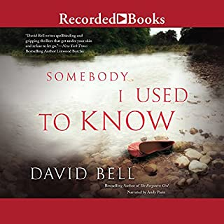 Somebody I Used to Know                   By:                                                                                                                                 David Bell                               Narrated by:                                                                                                                                 Andy Paris                      Length: 10 hrs and 51 mins     3,142 ratings     Overall 3.9
