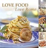 Love Food, Love Rome (AA Illustrated Reference) [Idioma Inglés]