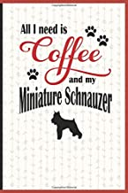 All I need is Coffee and my Miniature Schnauzer: A diary for me and my dogs adventures and journaling my well deserved coffee consume