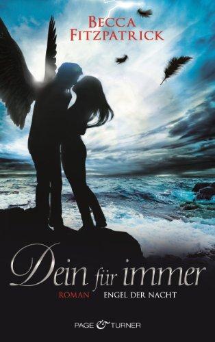 """Dein für immer: Engel der Nacht 4 - Roman (Die """"Engel der Nacht""""-Serie)"""