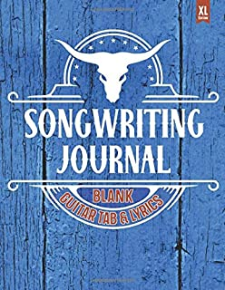 Songwriting Journal Blank Guitar Tab & Lyrics: Songwriters Journal with Tablature for lyric writing and composing on guita...