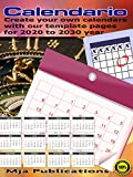 Calendario:: Create your own calendars from our template pages for 2020 to 2030 year (English Edition)