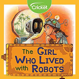 The Girl Who Lived with Robots                   By:                                                                                                                                 Joanna Sisk-Purvis                               Narrated by:                                                                                                                                 Kristen Scribner                      Length: 29 mins     1 rating     Overall 3.0