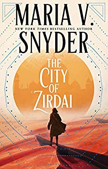 The City of Zirdai (Archives of the Invisible Sword Book 2) by [Maria V. Snyder]