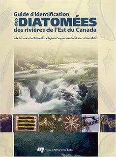 Guide d'identification des diatomés des rivières de l'Est du Canada (French Edition)