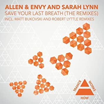 Save Your Last Breath (The Remixes)